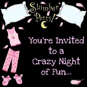You're Invited to a Slumber Party