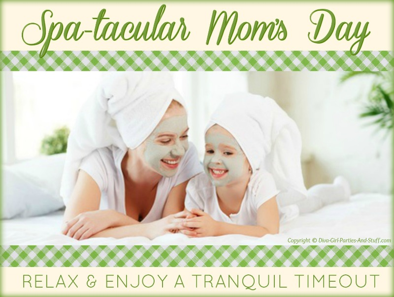 Spa-tacular Moms Mother's Day Theme