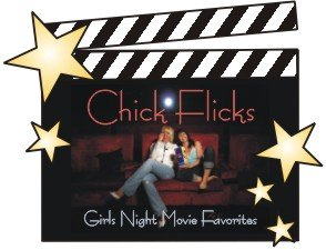 Chick Flicks