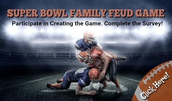 Super Bowl Family Feud Game Survey